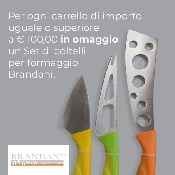 Per ogni carrello di importo uguale o superiore a € 100,00 in omaggio un Set di coltelli per formaggio Brandani.